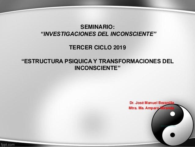 """Sage-Fox.com Free PowerPoint Templates SEMINARIO: """"INVESTIGACIONES DEL INCONSCIENTE"""" TERCER CICLO 2019 """"ESTRUCTURA PSIQUIC..."""