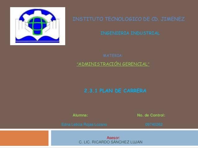 "INSTITUTO TECNOLOGICO DE CD. JIMENEZ                     INGENIERIA INDUSTRIAL                      MATERIA:        ""ADMIN..."