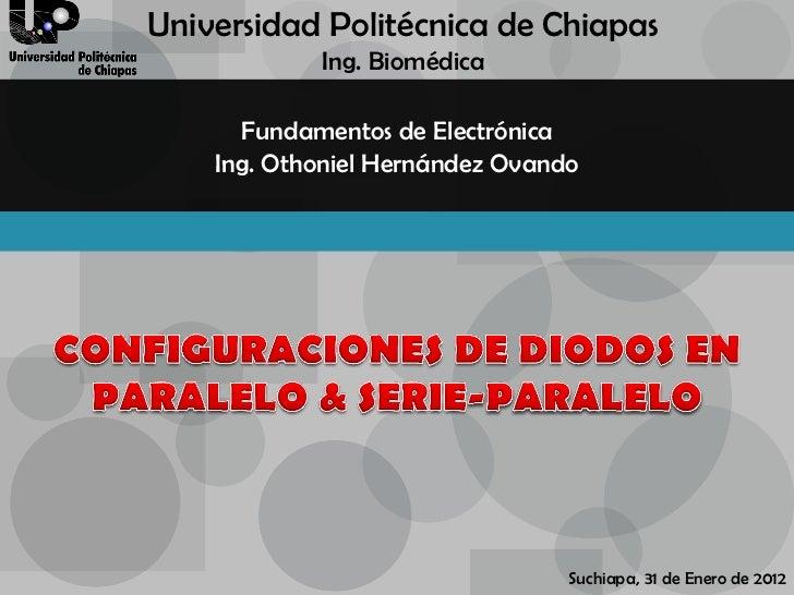 Universidad Politécnica de Chiapas            Ing. Biomédica      Fundamentos de Electrónica    Ing. Othoniel Hernández Ov...