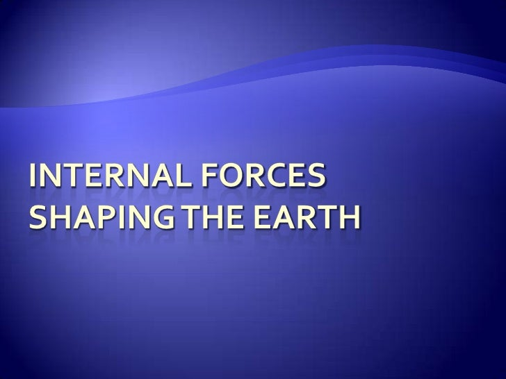 Internal ForcesShaping the Earth<br />