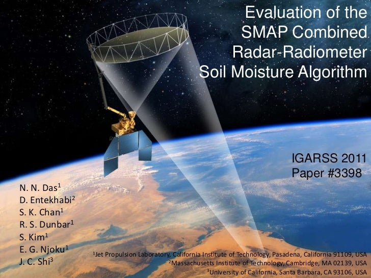 Evaluation of the SMAP Combined <br />Radar-Radiometer <br />Soil Moisture Algorithm<br />IGARSS 2011<br />Paper #3398<br ...