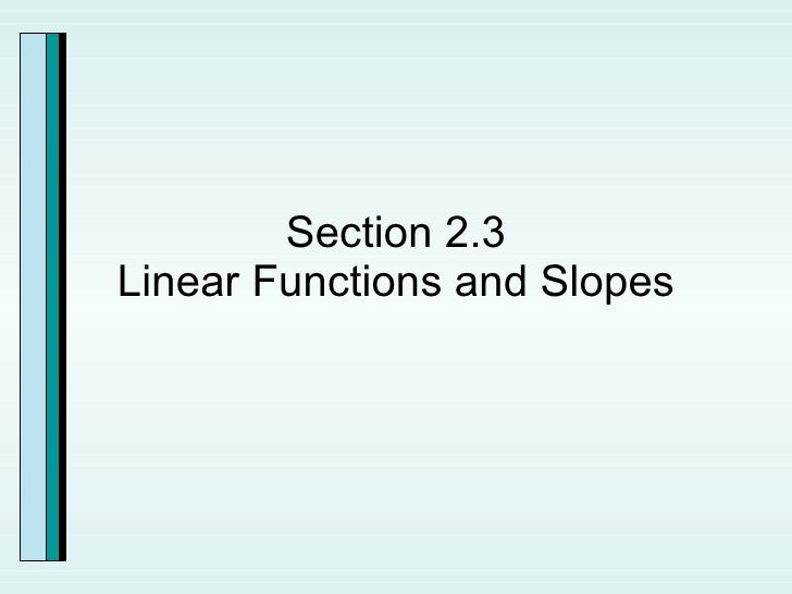 Section 2.3 Linear Functions and Slopes