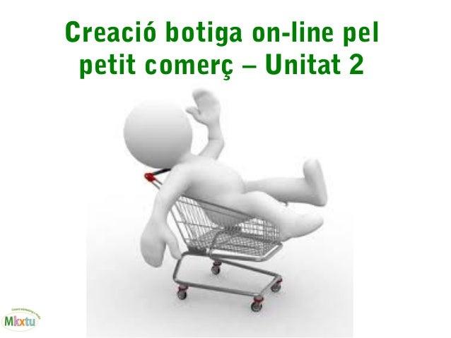 Creació botiga on-line pel petit comerç – Unitat 2