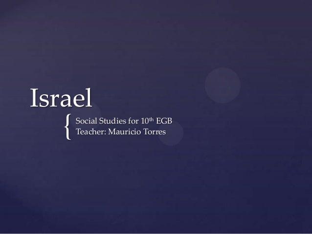 Israel  {  Social Studies for 10th EGB Teacher: Mauricio Torres