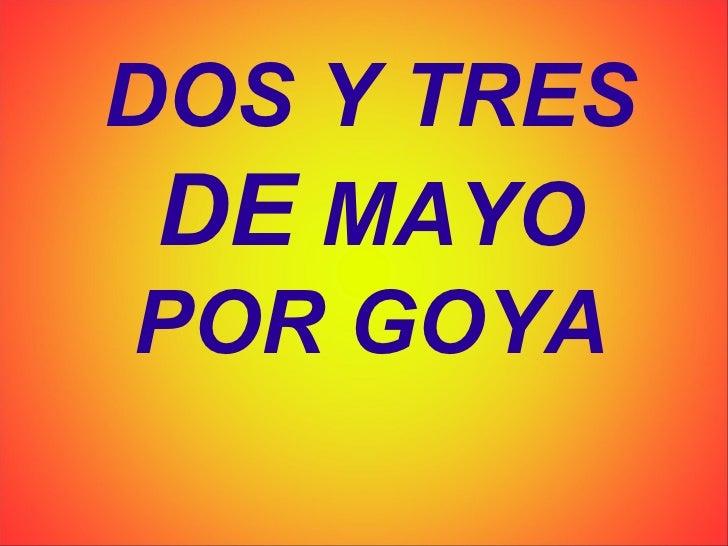 DOS Y TRES DE  MAYO POR GOYA