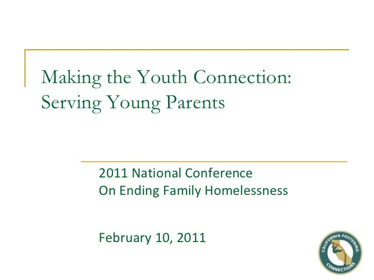 Making the Youth Connection:Serving Young Parents      2011 National Conference      On Ending Family Homelessness      Fe...