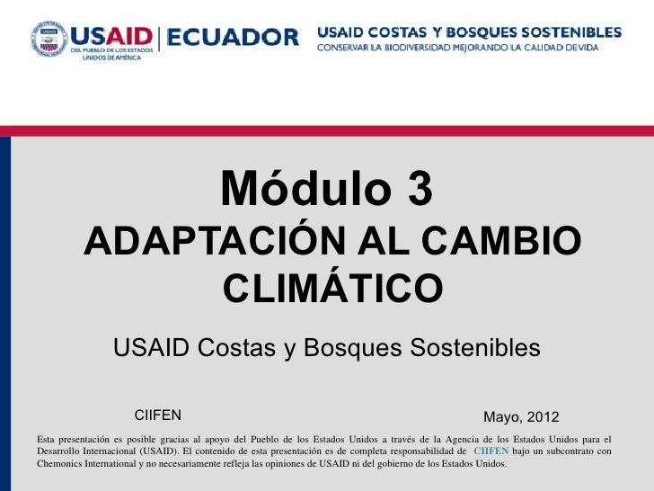 Módulo 3          ADAPTACIÓN AL CAMBIO               CLIMÁTICO                 USAID Costas y Bosques Sostenibles         ...