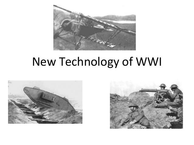 technology of ww1 Scientific american is the essential guide to the most awe-inspiring advances in science and technology, explaining how they change our understanding of the world and shape our lives.