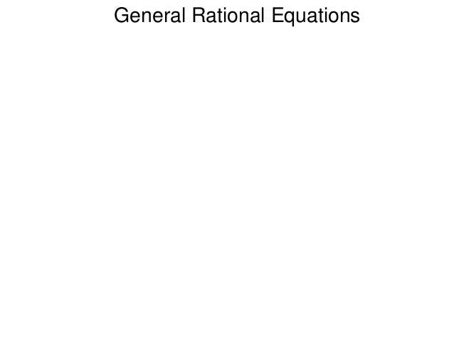General Rational Equations
