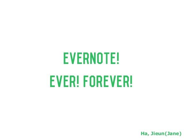 Evernote! Ever! Forever! Ha, Jieun(Jane)