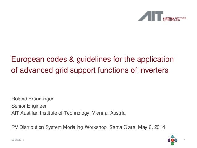 123.05.2014 European codes & guidelines for the application of advanced grid support functions of inverters Roland Bründli...