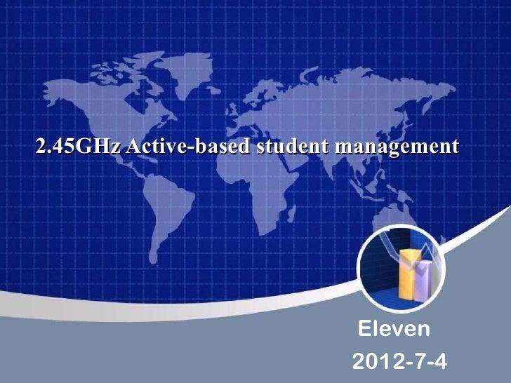 2.45GHz Active-based student management                             Eleven                             2012-7-4