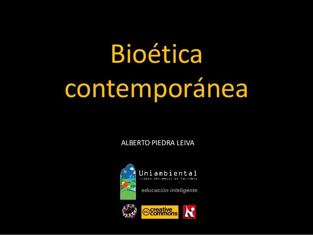 Bioéticacontemporánea  ALBERTO PIEDRA LEIVA