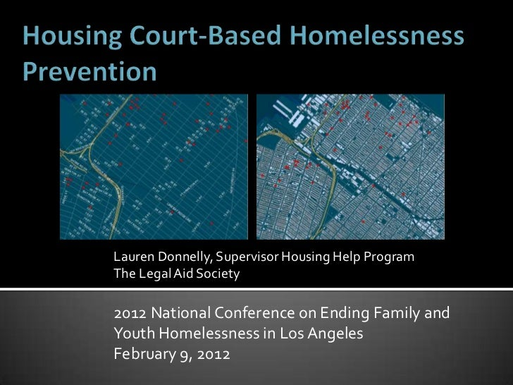 Lauren Donnelly, Supervisor Housing Help ProgramThe Legal Aid Society2012 National Conference on Ending Family andYouth Ho...