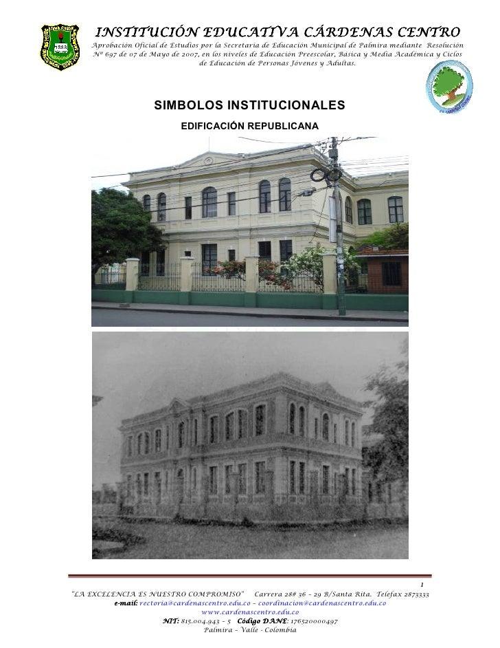 INSTITUCIÓN EDUCATIVA CÁRDENAS CENTRO      Aprobación Oficial de Estudios por la Secretaria de Educación Municipal de Palm...