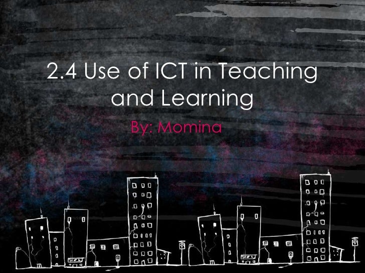 the effectiveness of using ict in teaching english The effectiveness of using technology in english language classrooms in   ict in education, interactive classroom, communicative language teaching,.