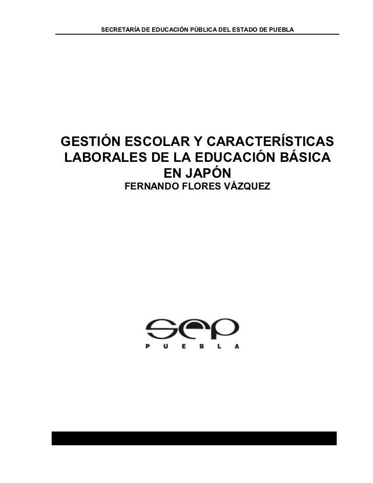 SECRETARÍA DE EDUCACIÓN PÚBLICA DEL ESTADO DE PUEBLAGESTIÓN ESCOLAR Y CARACTERÍSTICASLABORALES DE LA EDUCACIÓN BÁSICA     ...