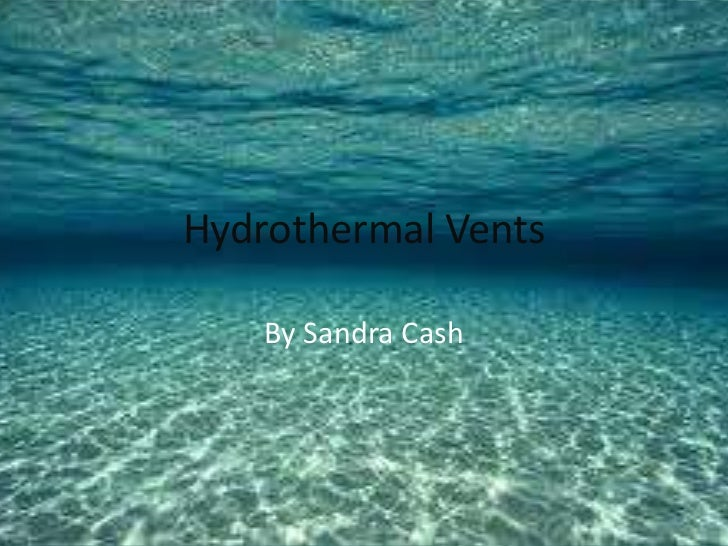 Hydrothermal Vents<br />By Sandra Cash <br />