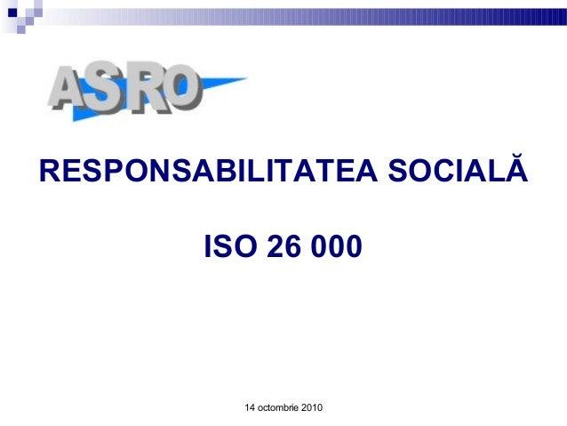 14 octombrie 2010 RESPONSABILITATEA SOCIALĂ ISO 26 000