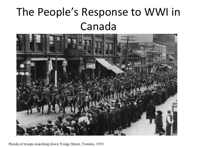 The People's Response to WWI in Canada  Parade of troops marching down Yonge Street, Toronto, 1915