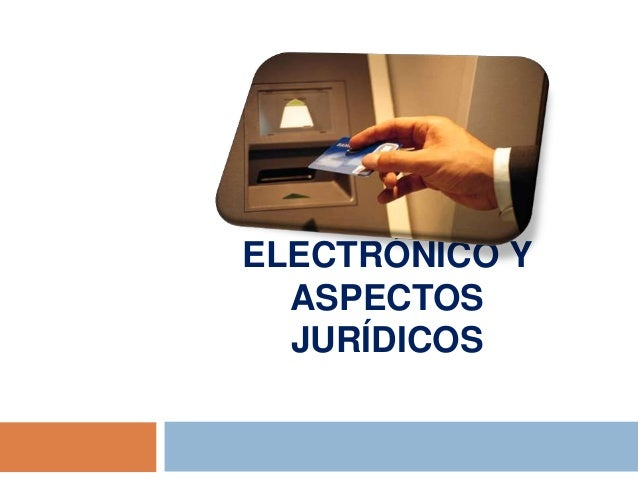 COMERCIOELECTRÓNICO Y  ASPECTOS  JURÍDICOS