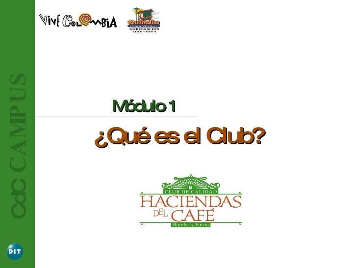 Módulo 1 ¿Qué es el Club? CdC   CAMPUS