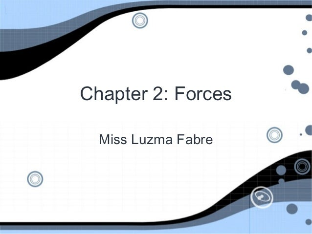 Chapter 2: Forces  Miss Luzma Fabre