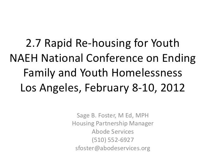 2.7 Rapid Re-housing for YouthNAEH National Conference on Ending  Family and Youth Homelessness Los Angeles, February 8-10...