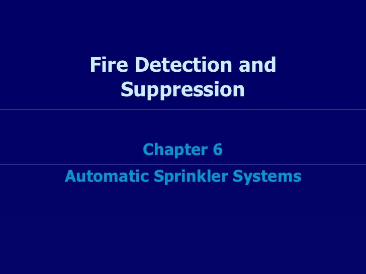 Fire Detection and Suppression Chapter 6 Automatic Sprinkler Systems