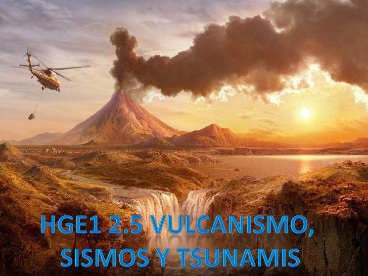 FORMACIÓN DEL RELIEVE     Dinámica interna:      Diastrofismo       Vulcanismo         Sismos