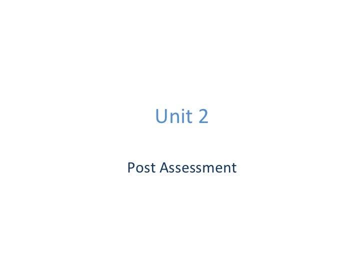 Unit 2 Post Assessment