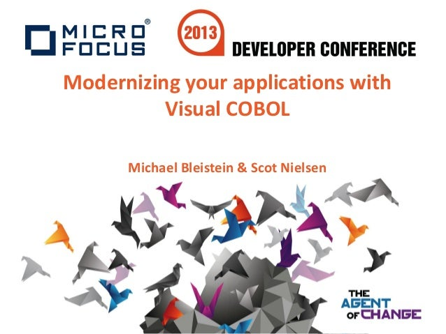 Modernizing your applications withVisual COBOLMichael Bleistein & Scot Nielsen