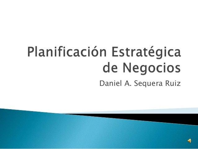 Daniel A. Sequera Ruiz