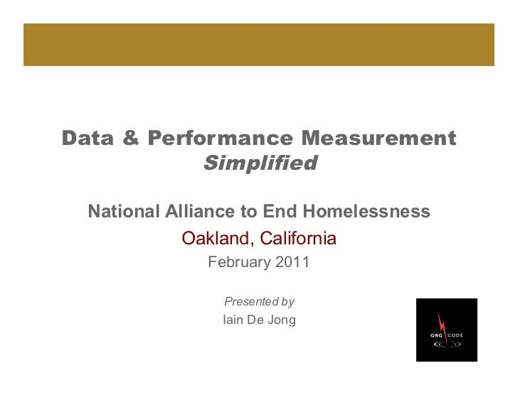 Data & Performance Measurement            Simplified National Alliance to End Homelessness            Oakland, California ...