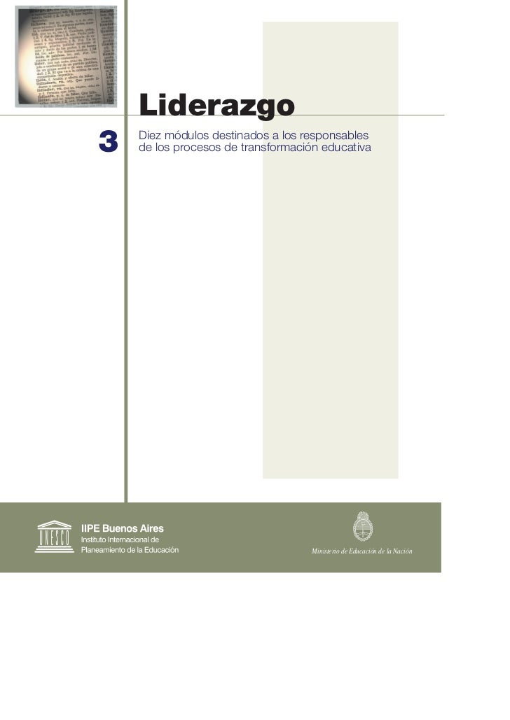 Liderazgo3   Diez módulos destinados a los responsables    de los procesos de transformación educativa                    ...