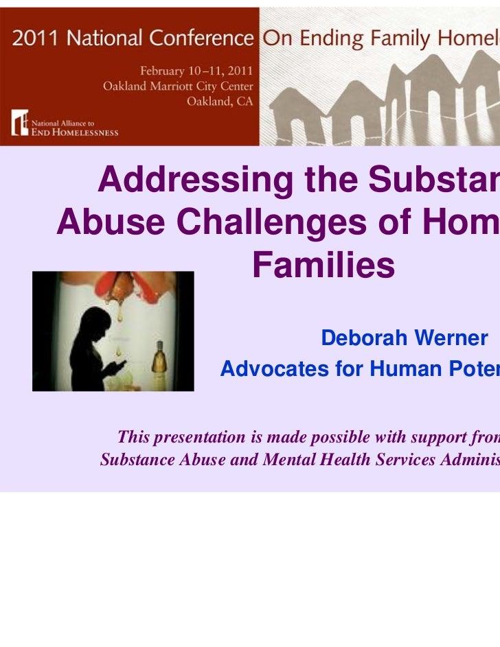 Addressing the SubstanceAbuse Challenges of Homeless          Families                         Deborah Werner             ...