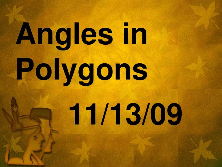 Angles in Polygons<br />11/13/09<br />