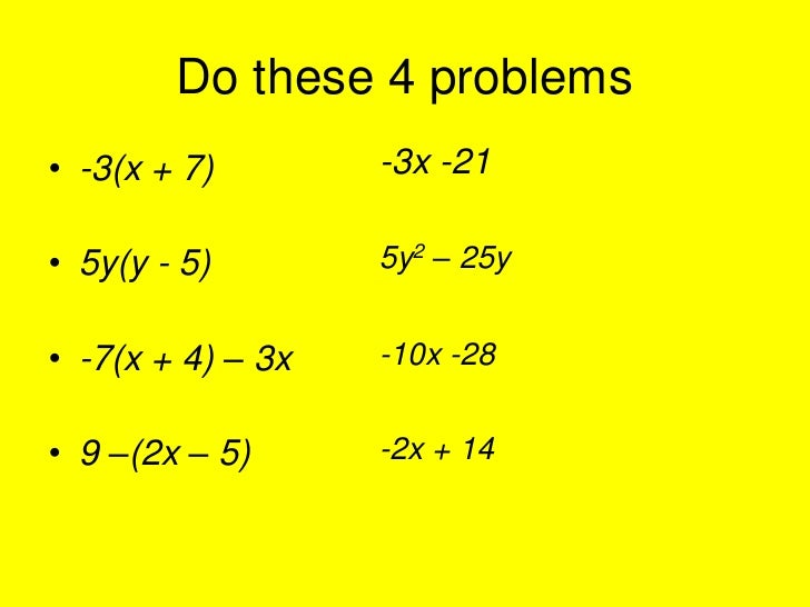 Do these 4 problems<br />-3x -21<br />5y2 – 25y<br />-10x -28<br />-2x + 14<br />-3(x + 7)<br />5y(y - 5)<br />-7(x + 4) –...