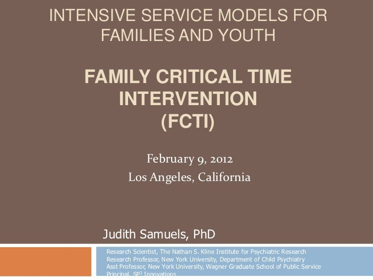 INTENSIVE SERVICE MODELS FOR     FAMILIES AND YOUTH   FAMILY CRITICAL TIME      INTERVENTION          (FCTI)              ...