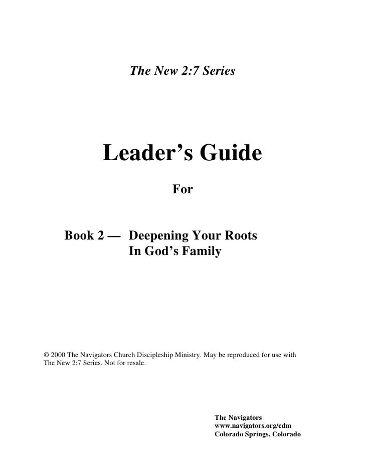 The New 2:7 Series                        Leader's Guide                                          For         Book 2 — Dee...