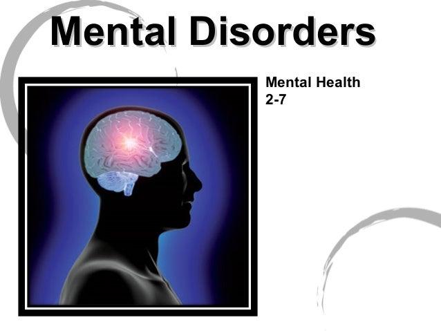 Mental Disorders Mental Health 2-7