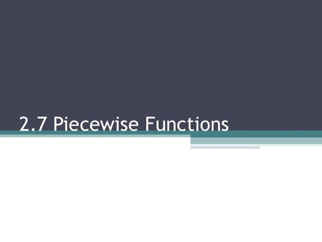 2.7 Piecewise Functions