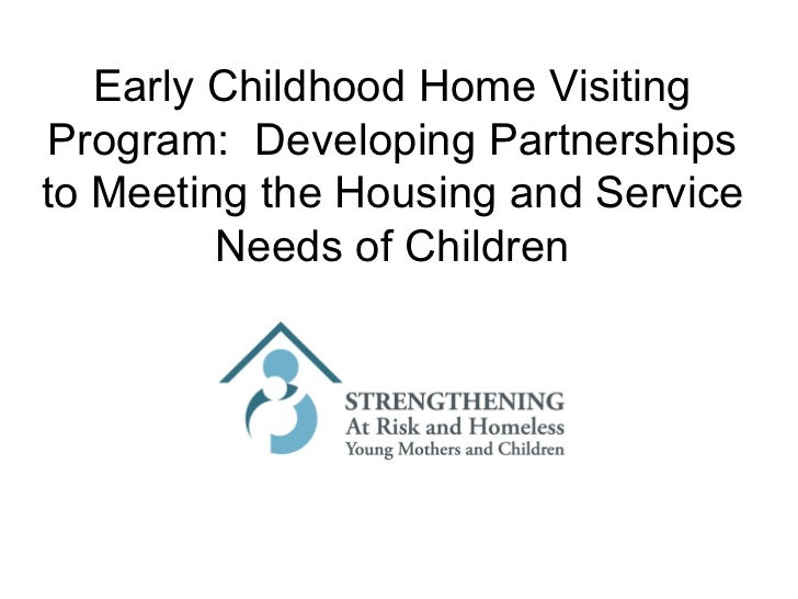 Early Childhood Home Visiting Program:  Developing Partnerships to Meeting the Housing and Service Needs of Children