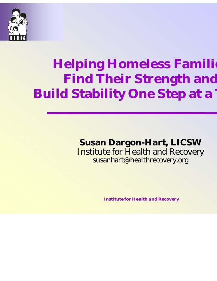 Helping Homeless Families    Find Their Strength andBuild Stability One Step at a Time       Susan Dargon-Hart, LICSW     ...