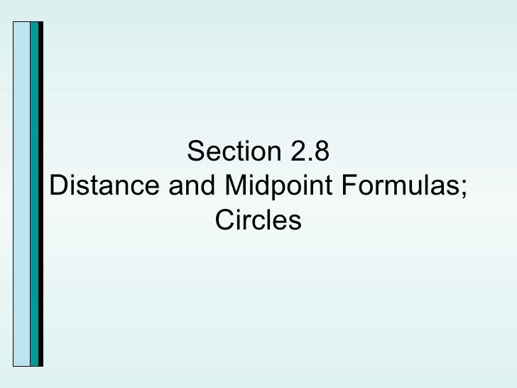 Section 2.8 Distance and Midpoint Formulas; Circles