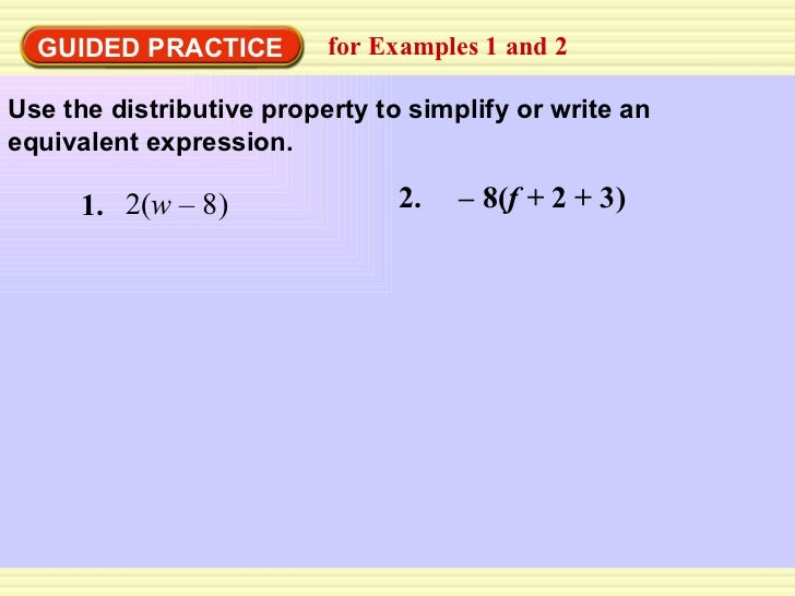 SOLUTION: 1Use the distributive property to write an equivalent variable expression. 2(z + 8)