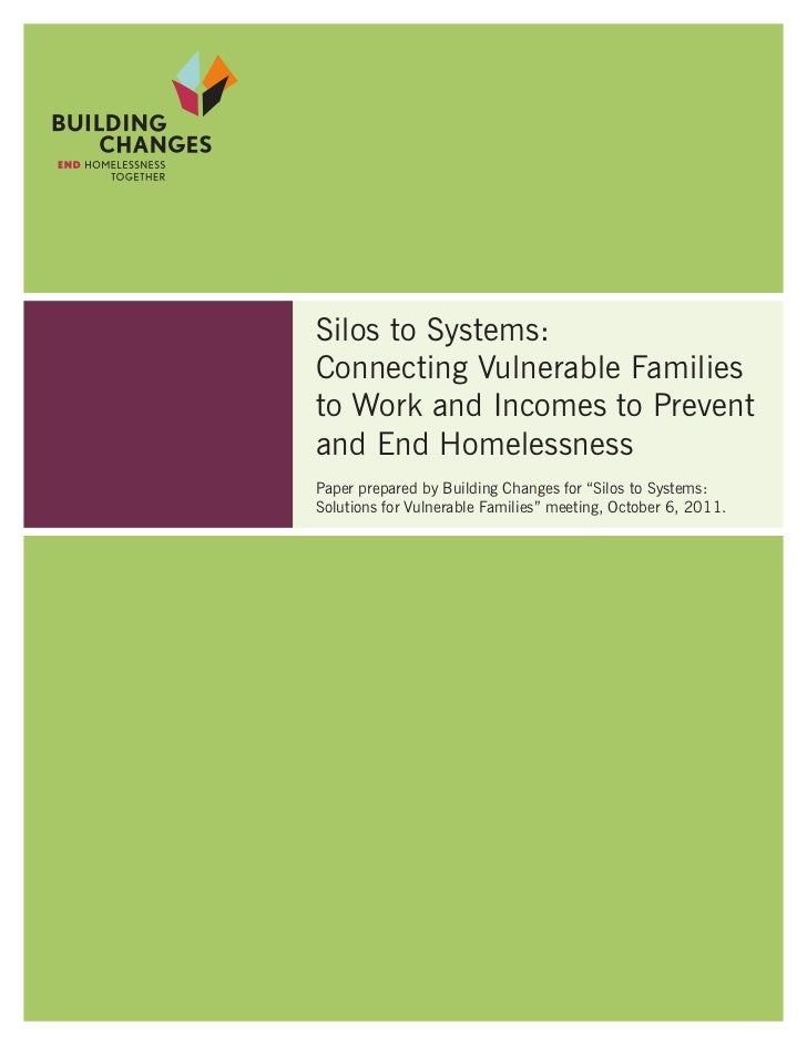 Silos to Systems:Connecting Vulnerable Familiesto Work and Incomes to Preventand End HomelessnessPaper prepared by Buildin...