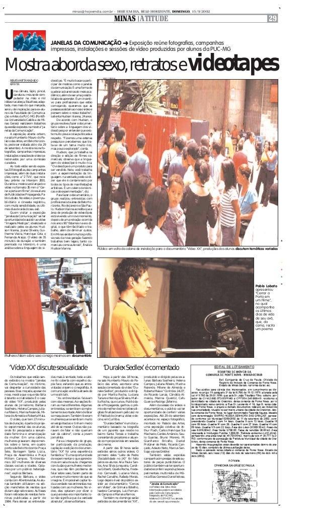 """minas@hojeemdia.com.br - HOJE EM DIA, BELO HORIZONTE, DOMINGO, 15/9/2002 MINAS ! ATITUDE 29 JANELAS DA COMUNICAÇÃO """" Expos..."""