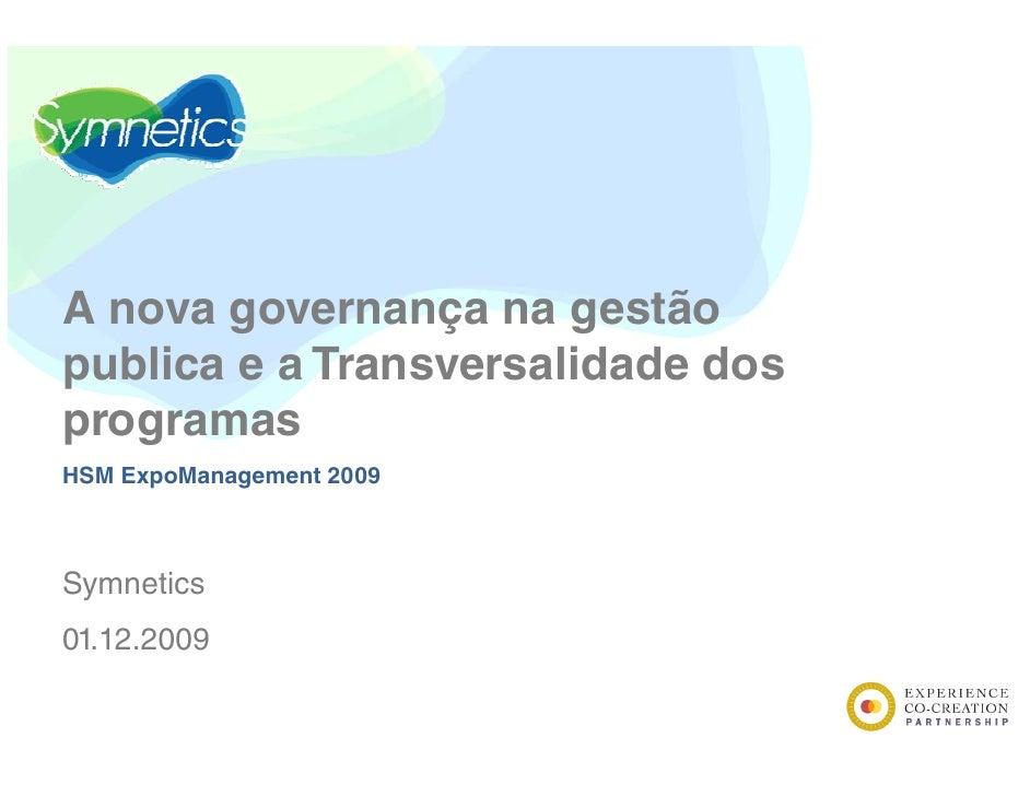A nova governança na gestão publica e a T   bli       Transversalidade dos                       lid d d programas HSM Exp...