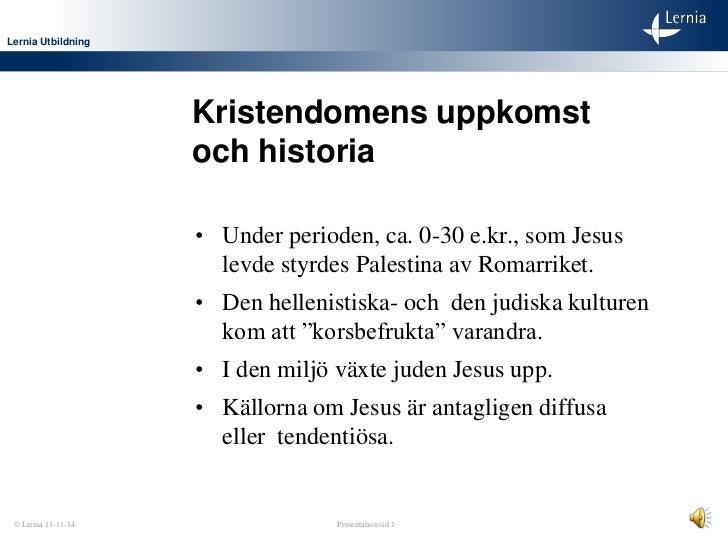 Lernia Utbildning                     Kristendomens uppkomst                     och historia                     • Under ...